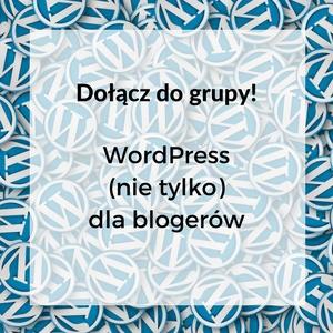 Grupa WordPress (nie tylko) dla blogerów.